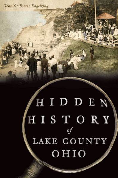 Book Cover for Hidden History of Lake County, Ohio by Jennifer Boresz Engelking