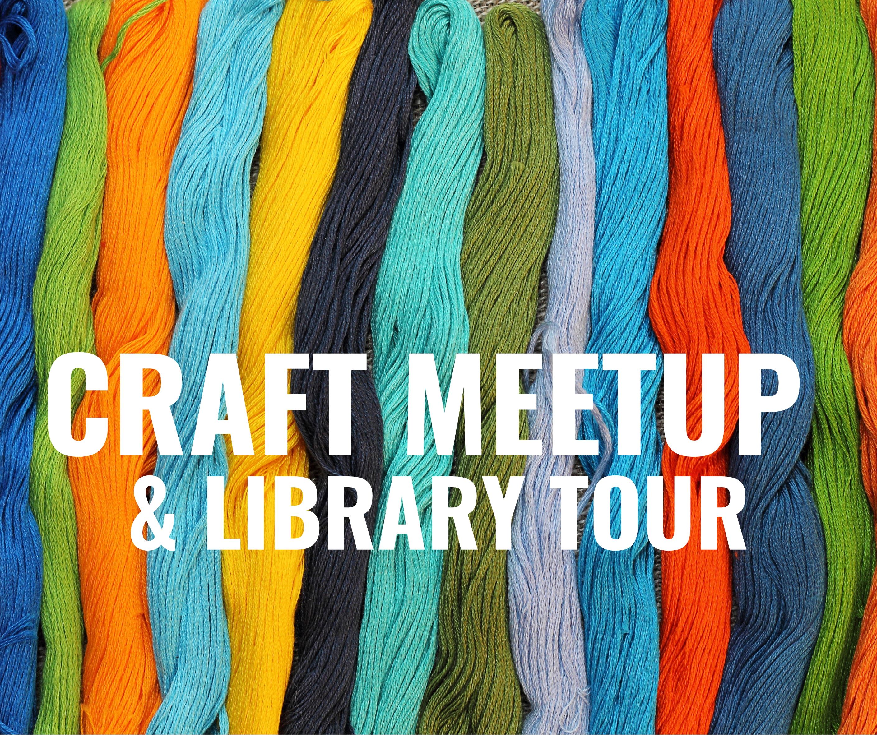 Craft Meetup and Library Tour