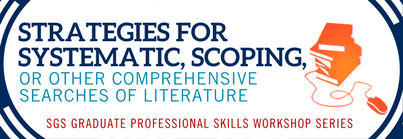 Strategies for Systematic, Scoping, or Other Comprehensive Searches of Literature - PART II