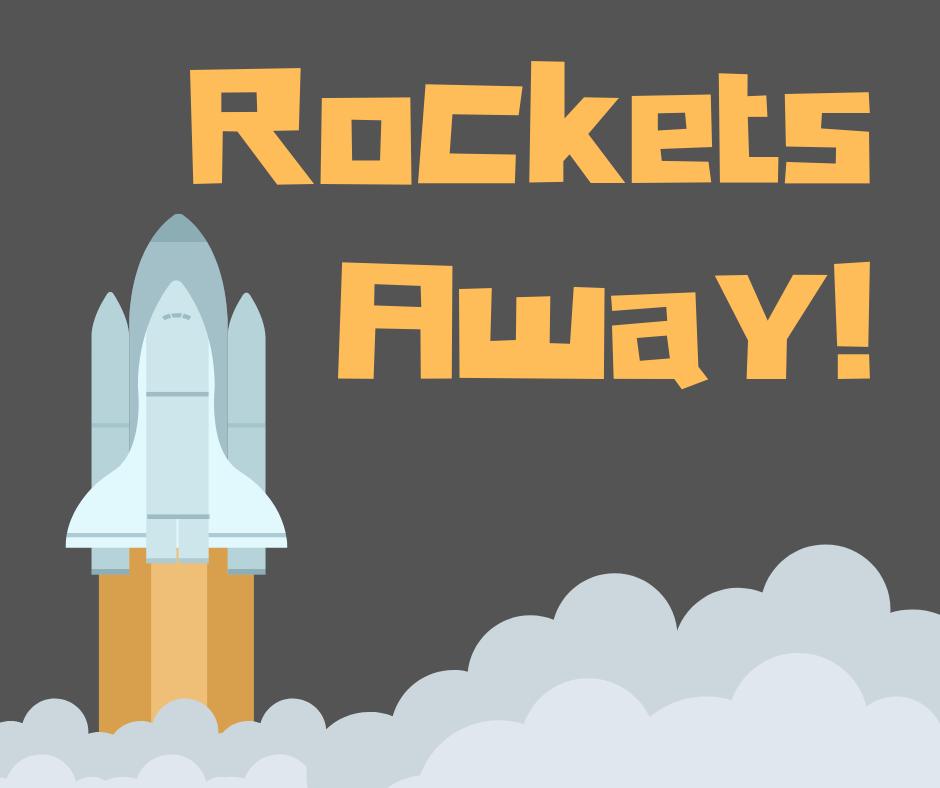 Rockets Away!