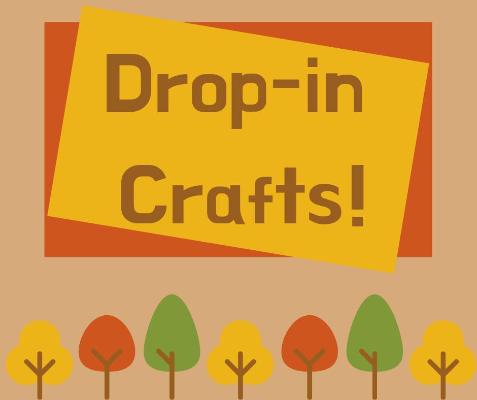 Drop-in Crafts!