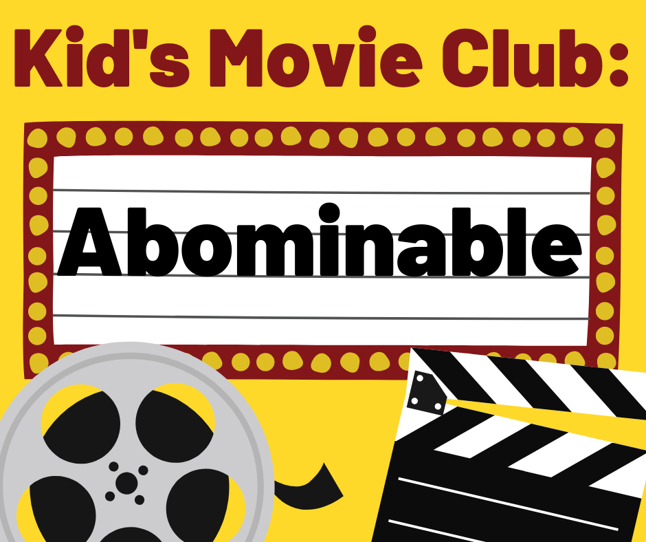 Kid's Movie Club: Abominable