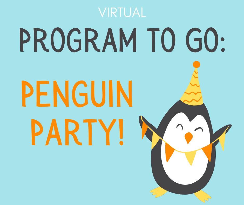 Program to Go: Penguin Party!