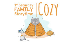 1st Saturday Family Storytime: COZY!