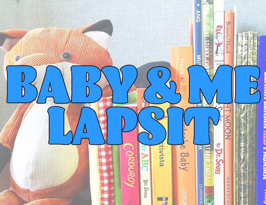 Baby & Me Lapsit