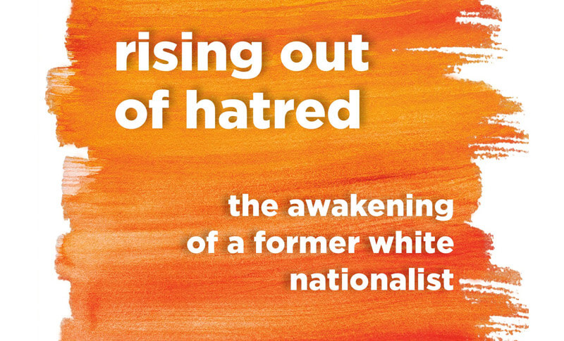 """""""Rising Out of Hatred: The Awakening of a Former White Nationalist"""" by Eli Saslow Book Discussion"""