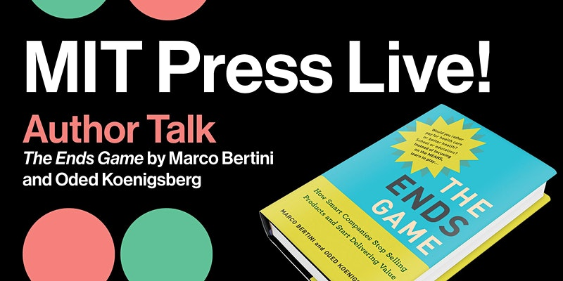Author Talk: The Ends Game by Marco Bertini and Oded Koenigsberg