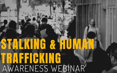 Stalking & Human Trafficking Awareness Webinar