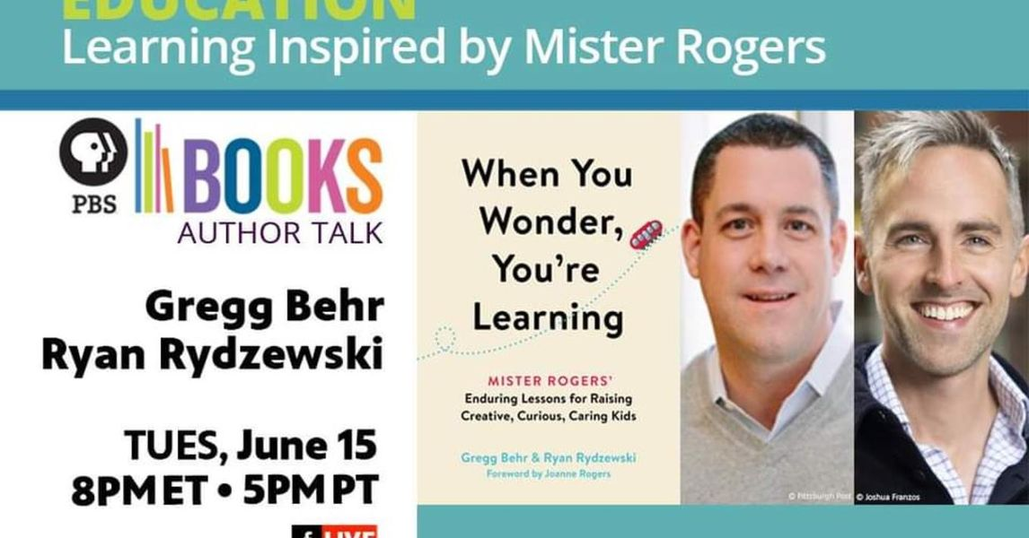 Author Talk: Education: Learning Inspired by Mister Rogers