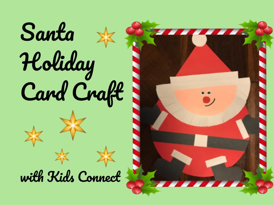 Make a Santa Holiday Card with Kids Connect