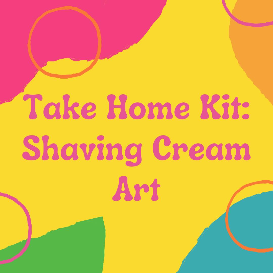 Take Home Kit: Shaving Cream Art