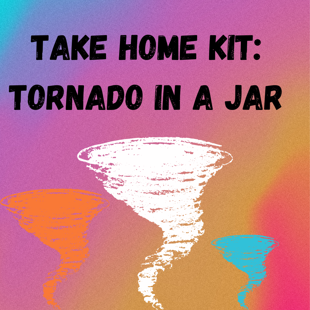 Take Home Kit: Tornado in a Jar
