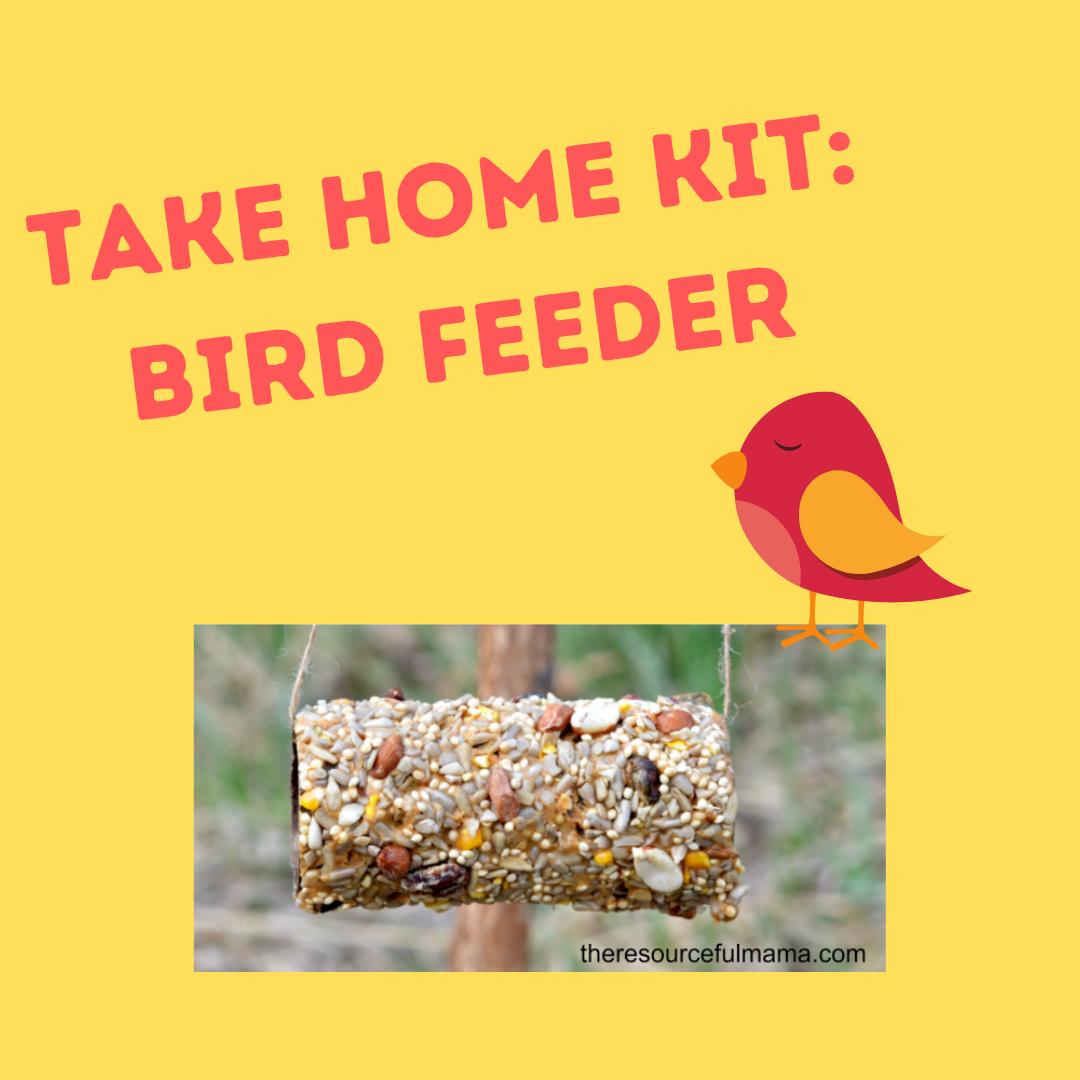 Take Home Kit: Bird Feeder