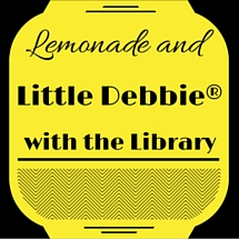 Lemonade and Little Debbie with the Library