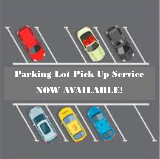 Parking Lot Pick-up is Available