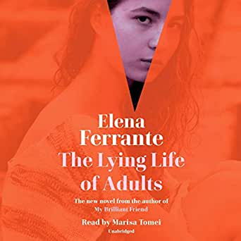 """Book Discussion: """"The Lying Life of Adults"""" by Elena Ferrante"""