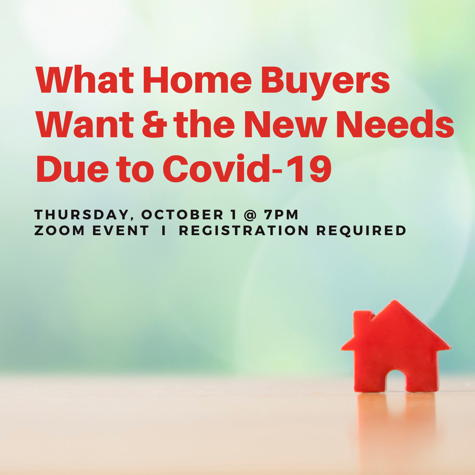 What Home Buyers Want & the New Needs Due to Covid-19
