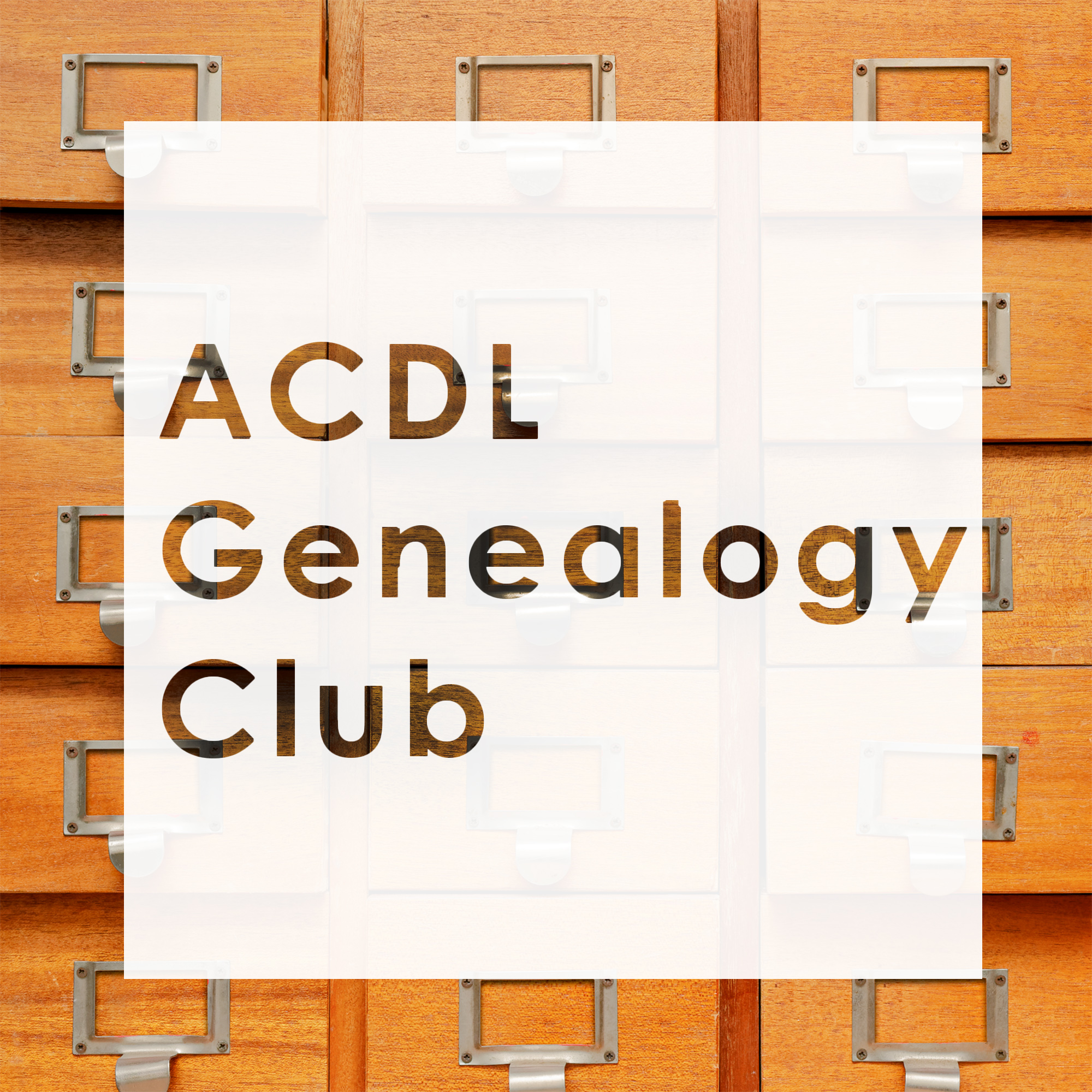 ACDL Genealogy Club
