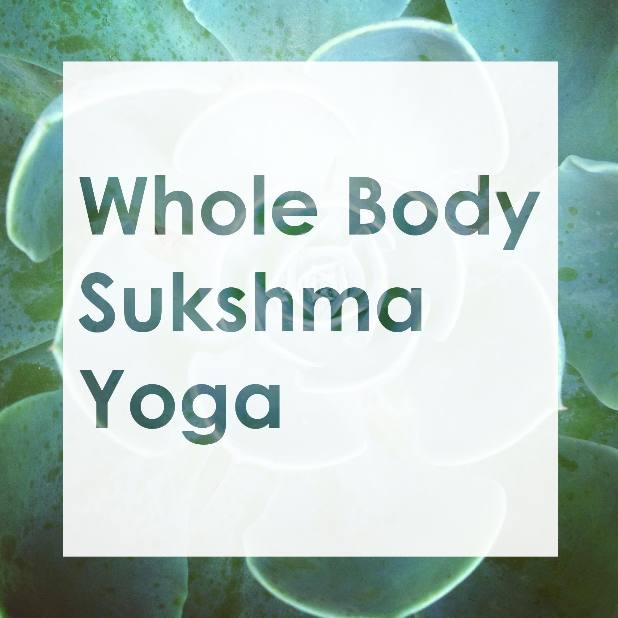 Whole Body Sukshma Yoga