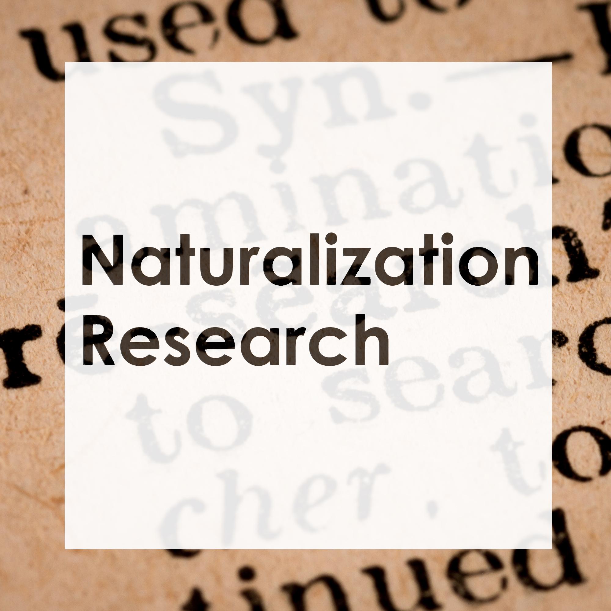Naturalization Research
