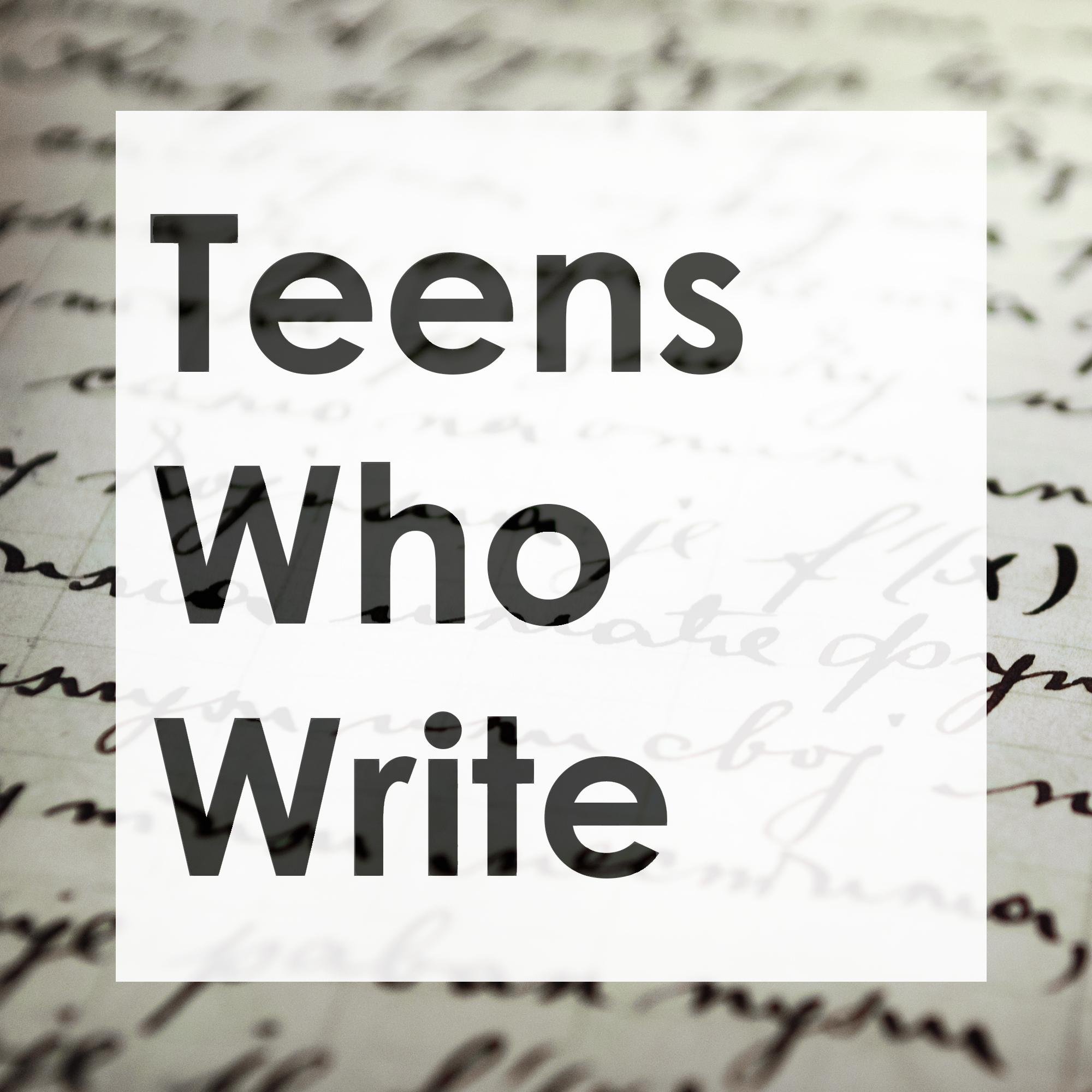 Teens Who Write