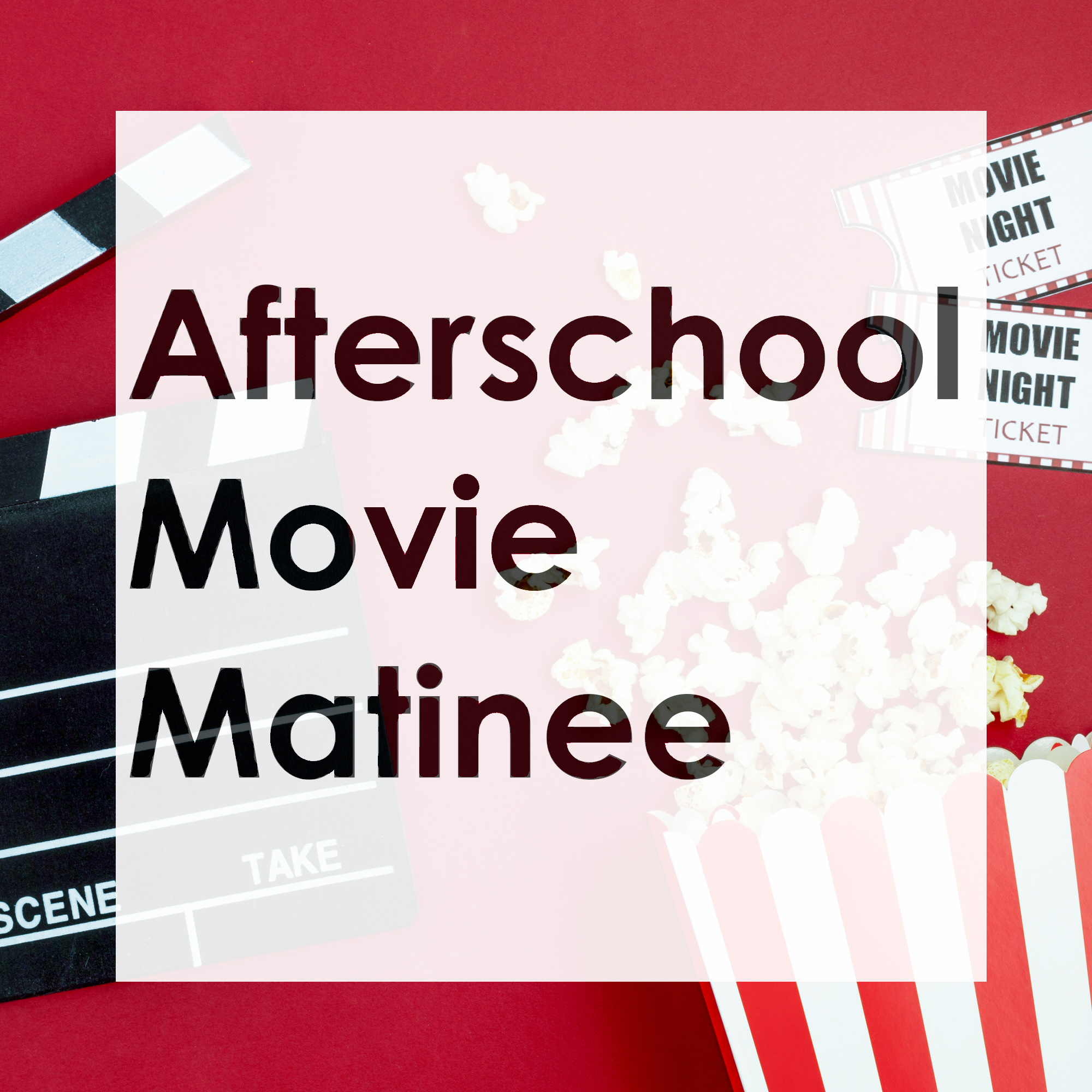 Afterschool Movie Matinee