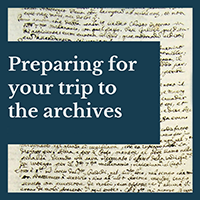 Preparing for Your Trip to the Archives