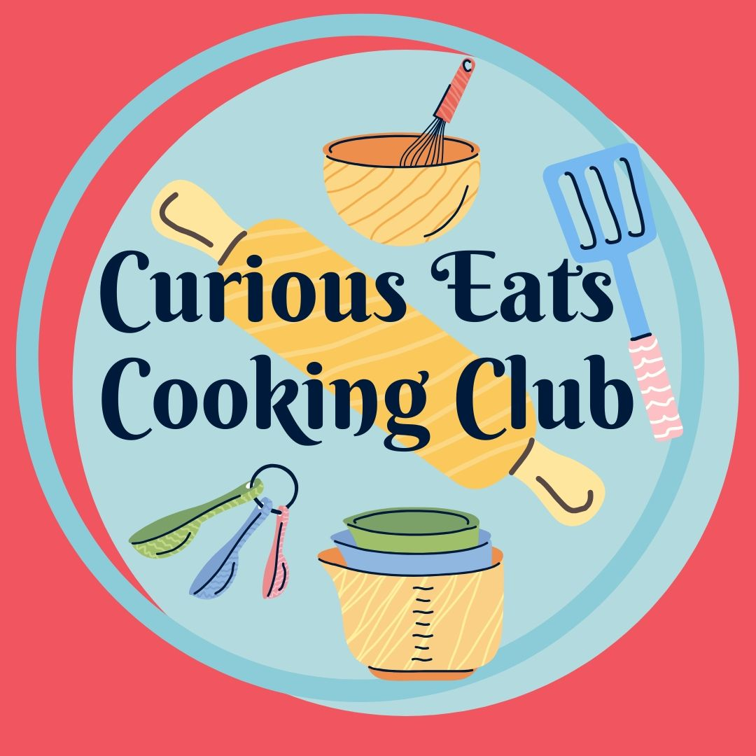 Curious Eats Cooking Club