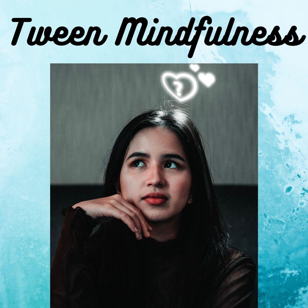 Tween Mindfulness
