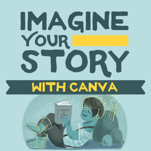 """Imagine Your Story"" with Canva: Using Visuals to Enhance and Promote Your Summer Library Program"