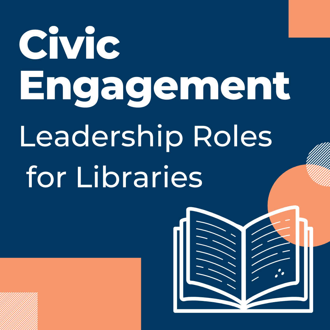 Civic Engagement: Leadership Roles for Libraries