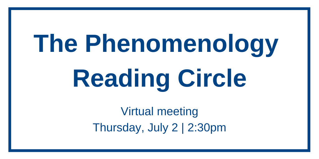 The Phenomenology Reading Circle Virtual Meeting