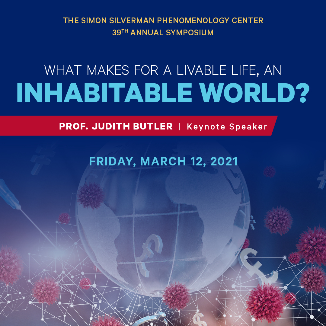 What Makes for a Livable life, an Inhabitable World? A Phenomenology Symposium with Prof. Judith Butler
