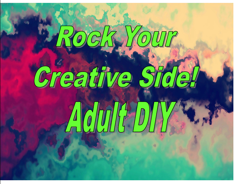Rock Your Creative Side! Adult DIY @ Cherryville