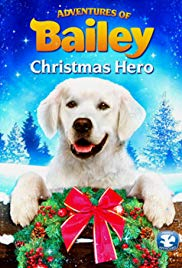 Monday Holiday Movies - Adventures of Bailey:  Christmas Hero