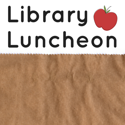 Library Luncheon: Your Library Account - Old Fort