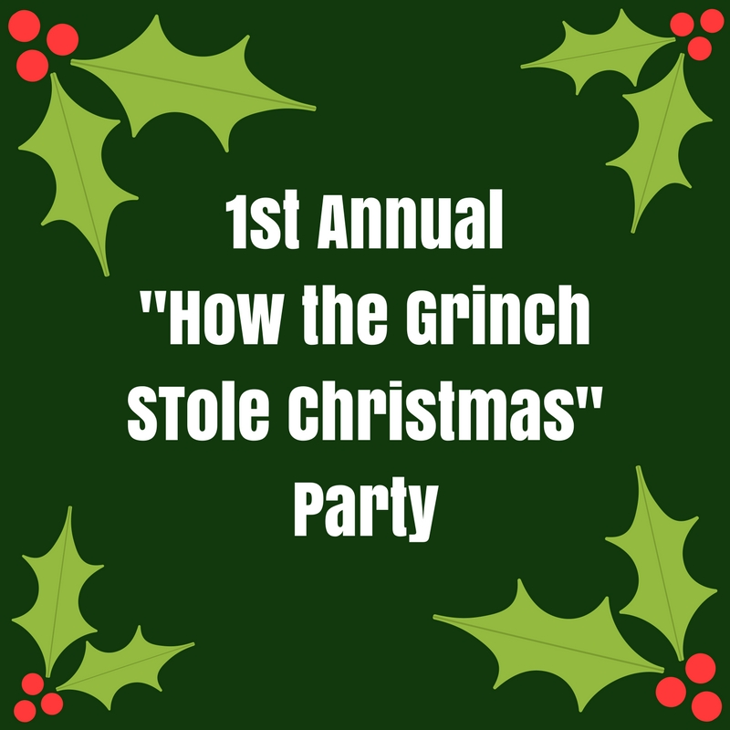 1st Annual 'How the Grinch Stole Christmas' Party - Marion