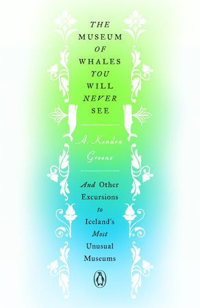 """Author Talk with A. Kendra Greene: """"The Museum of Whales You Will Never See"""""""