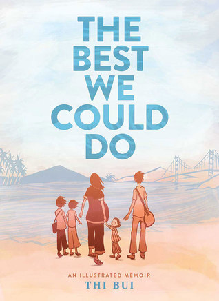 """Books on Tap: """"The Best We Could Do"""" by Thi Bui"""
