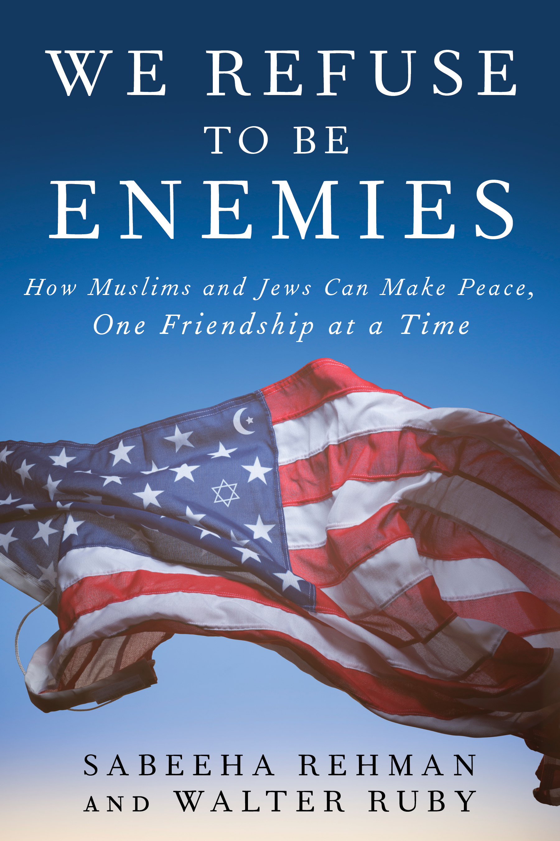 """Author Talk with Sabeeha Rehman & Walter Ruby: """"We Refuse to Be Enemies """""""