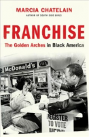"""Author Talk with Marcia Chaletain: """"Franchise : The Golden Arches in Black America"""""""