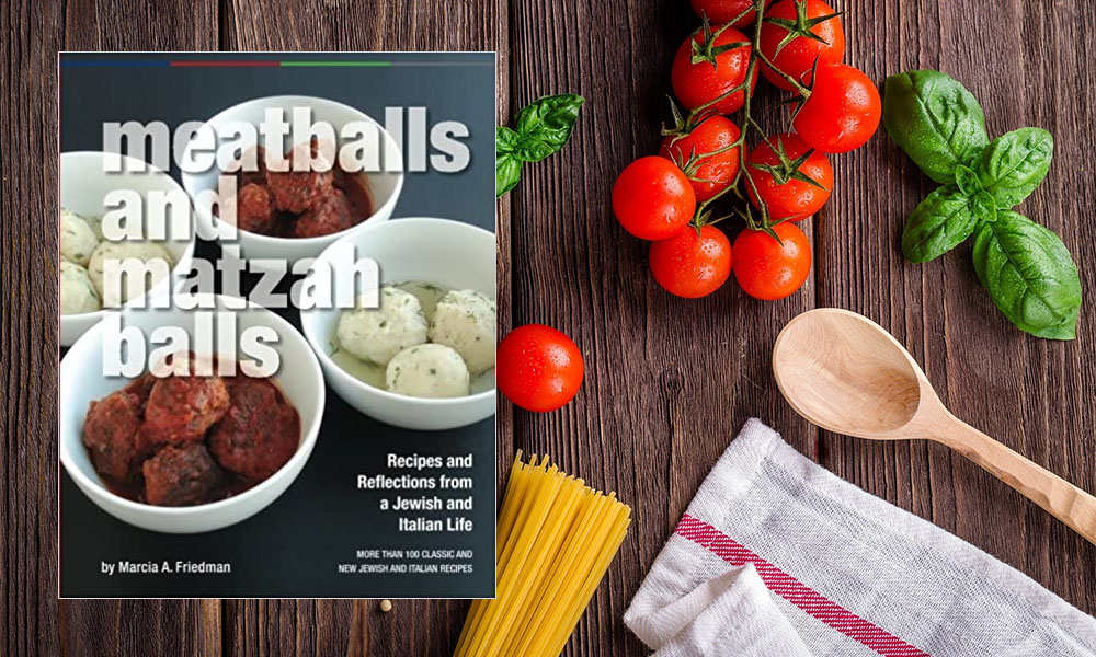 Meatballs and Matzah Balls: Recipes and Reflections from a Jewish and Italian Life