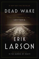 "Columbia Pike Book Club: ""Dead Wake: the last crossing of the Lusitania"""