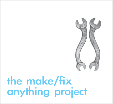 Make It Mondays: Make/Fix Anything