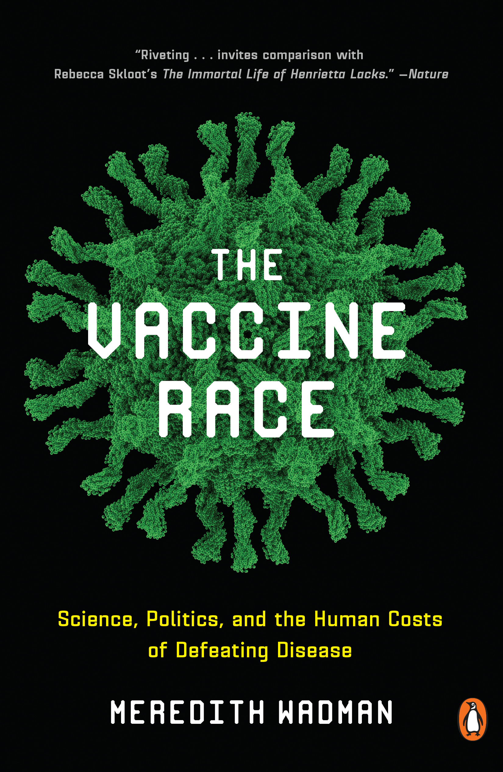"Meredith Wadman, Author of ""The Vaccine Race"""