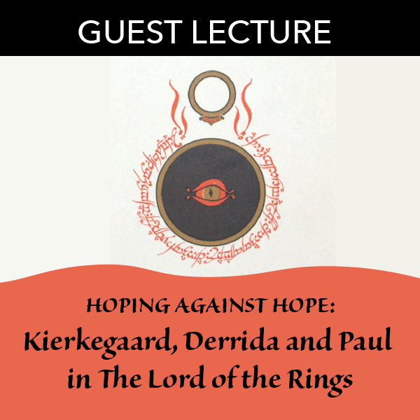 Guest Lecture: Kierkegaard, Derrida and Paul in The Lord of the Rings