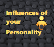 Influences of Your Personality