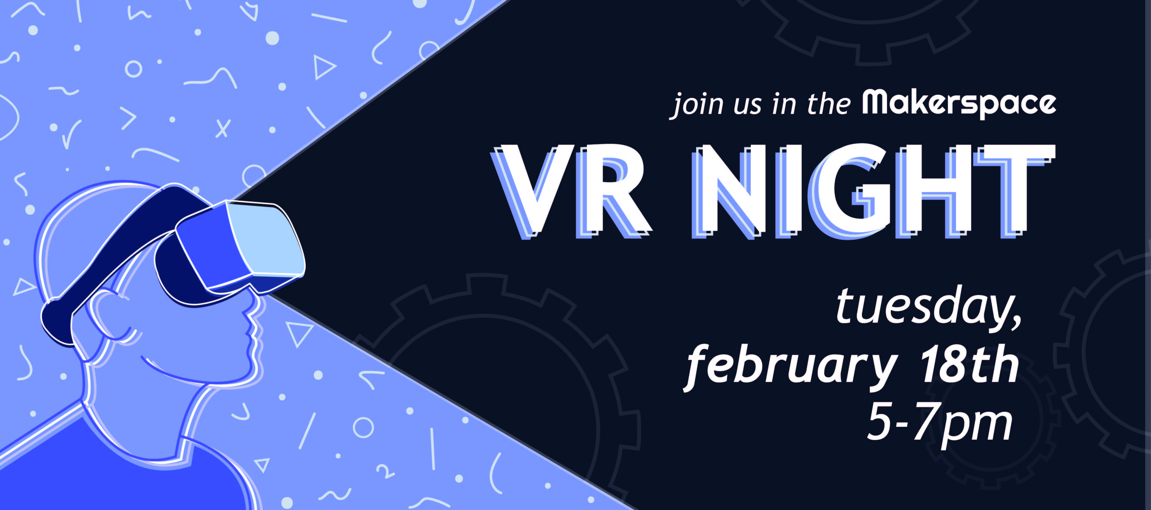 Virtual Reality Night in the Makerspace
