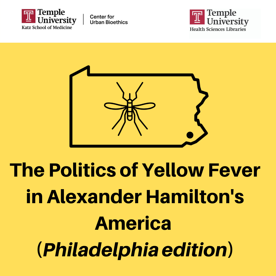 The Politics of Pandemics: Why The 1793 Yellow Fever Epidemic in Philadelphia is Relevant Today (The Politics of Yellow Fever series)