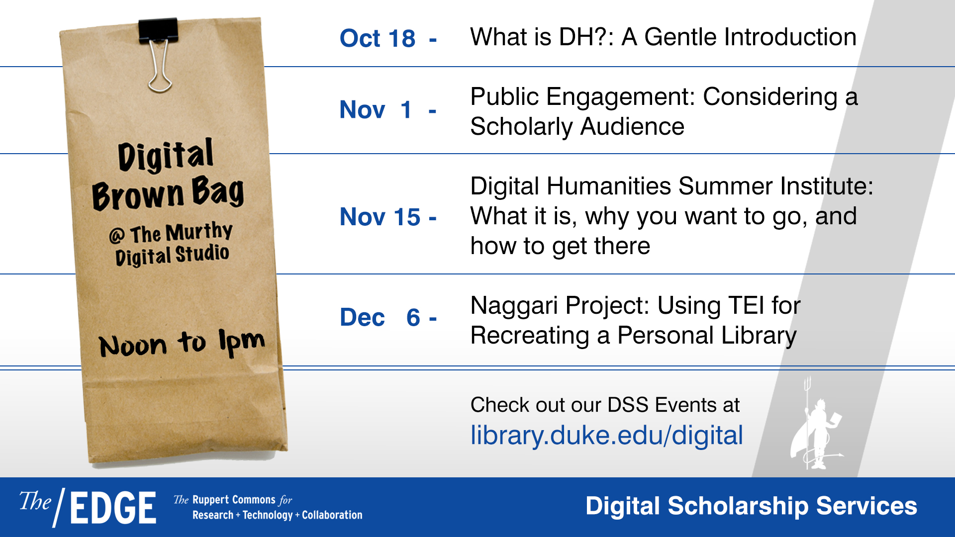 Digital Brown Bag Lunch Series: Digital Humanities Summer Institute: What is it, why you want to go, and how to get there